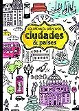 Ciudades & Países (Coloreables Creativos)