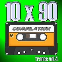 10 X 90 Compilation - Trance Vol.4