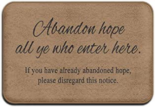 Abandon Hope All Ye Who Enter Here Super Absorbent Antislip Mat Indoor/Outdoor Decor Rug Doormat Home Decor 23.6 * 15.7 inch