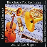 Unforgettable Memories by Classic Pop Orchestra/All Star Singers (2009-02-17)