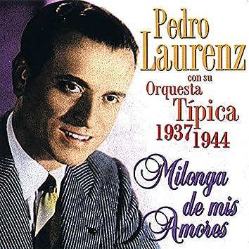 Milonga de Mis Amores. Pedro Laurenz con Su Orquesta Típica 1937-1944