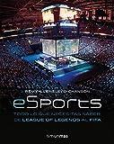 eSports. Todo lo que necesitas saber, de League of Legends al FIFA (Minotauro Games)