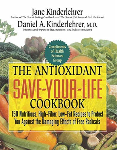 El libro de cocina de antioxidantes que le salvan la vida: 150 recetas nutritivas, ricas en fibra y bajas en grasas para protegerlo contra los efectos dañinos de los radicales libres