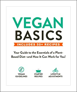 Vegan Basics: Your Guide to the Essentials of a Plant-Based Diet—and How It Can Work for You!