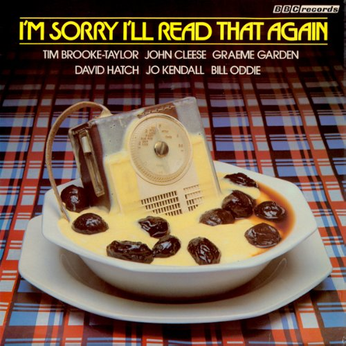 I'm Sorry I'll Read that Again                   By:                                                                                                                                 BBC                               Narrated by:                                                                                                                                 Tim Brooke-Taylor,                                                                                        John Cleese                      Length: 37 mins     1 rating     Overall 5.0