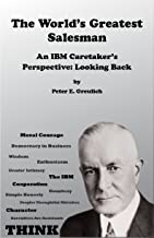 The World's Greatest Salesman: An IBM Caretaker's Perspective, Looking Back