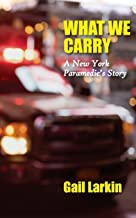 What We Carry: A New York Paramedic's Story