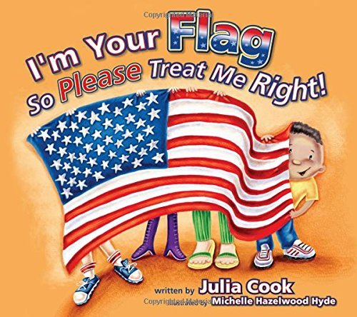 [Julia Cook] I'm Your Flag So Please Treat Me Right-Paperback