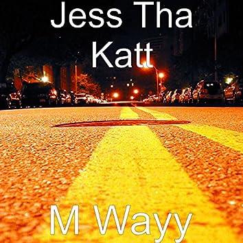 M Wayy