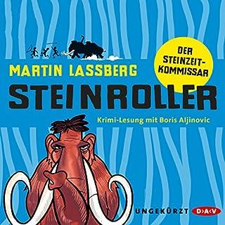 Steinroller: Der Steinzeitkommissar                   Autor:                                                                                                                                 Martin Lassberg                               Sprecher:                                                                                                                                 Boris Aljinovic                      Spieldauer: 7 Std. und 10 Min.     412 Bewertungen     Gesamt 4,2