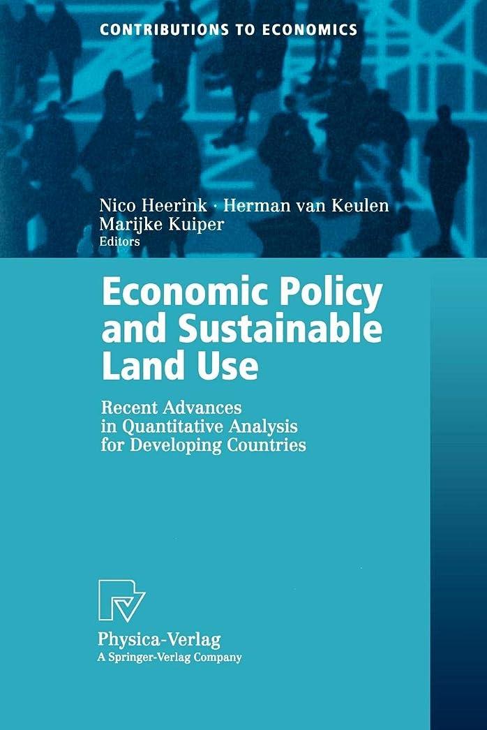 母主人幹Economic Policy and Sustainable Land Use: Recent Advances in Quantitative Analysis for Developing Countries (Contributions to Economics)