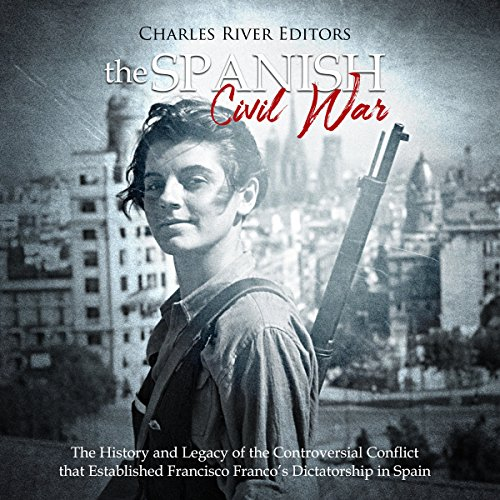 The Spanish Civil War Audiobook By Charles River Editors cover art
