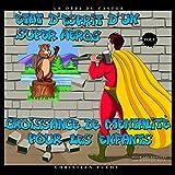 État d'esprit d'un super héros - Croissance de mentalité pour les enfants Vol.1: Le défi du castor; Pour des enfants de 6 ans et plus