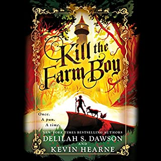 Kill the Farm Boy     The Tales of Pell Series, Book 1              Written by:                                                                                                                                 Kevin Hearne,                                                                                        Delilah S. Dawson                               Narrated by:                                                                                                                                 Luke Daniels                      Length: 12 hrs and 38 mins     16 ratings     Overall 3.9