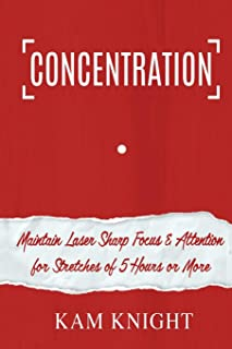 Sponsored Ad - Concentration: Maintain Laser Sharp Focus and Attention for Stretches of 5 Hours or More (Mental Performance)