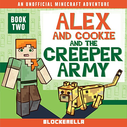 Alex and Cookie and the Creeper Army cover art