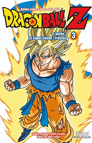 Dragon Ball Z - 3e partie - Tome 03: Le Super Saïyen/Freezer