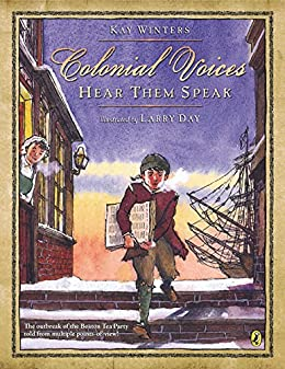 Colonial Voices: Hear Them Speak: The Outbreak of the Boston Tea Party Told from Multiple Points-of-View! by [Kay Winters, Larry Day]