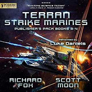 Terran Strike Marines: Publisher's Pack 2     Terran Strike Marines, Book 3-4              By:                                                                                                                                 Richard Fox,                                                                                        Scott Moon                               Narrated by:                                                                                                                                 Luke Daniels                      Length: 12 hrs and 53 mins     31 ratings     Overall 4.9