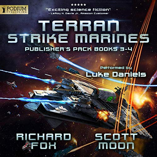 Terran Strike Marines: Publisher's Pack 2     Terran Strike Marines, Book 3-4              By:                                                                                                                                 Richard Fox,                                                                                        Scott Moon                               Narrated by:                                                                                                                                 Luke Daniels                      Length: 12 hrs and 53 mins     299 ratings     Overall 4.8