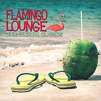 Flamingo Lounge: Cool Cocktail Classics