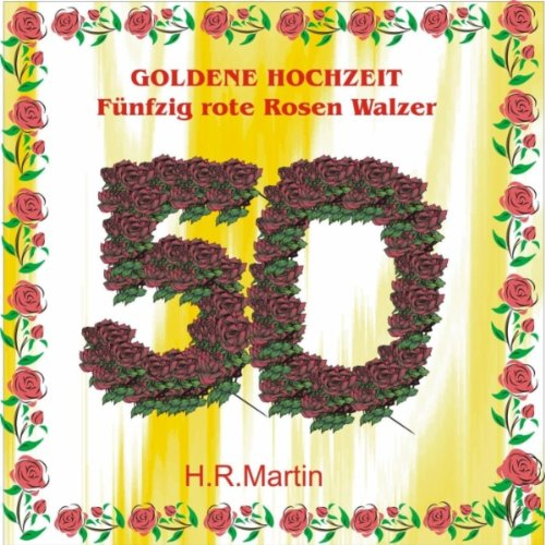 für Mutti und Papi (Goldene Hochzeit - Fünfzig rote Rosen Walzer)