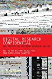 Digital Research Confidential: The Secrets of Studying Behavior Online (The MIT Press)