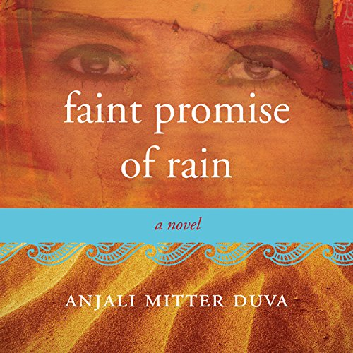 Faint Promise of Rain     A Novel              By:                                                                                                                                 Anjali Mitter Duva                               Narrated by:                                                                                                                                 Meetu Chilana                      Length: 11 hrs and 10 mins     19 ratings     Overall 4.3