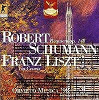 Robert Schumann - Requiem Op 148 / Franz List - Via Crucis
