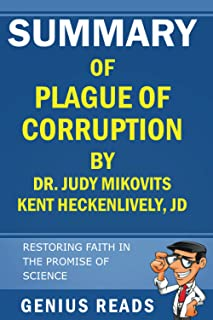 Summary of Plague of Corruption by Dr. Judy Mikovits and Kent Heckenlively, JD: Restoring The Faith In The Promise Of Science