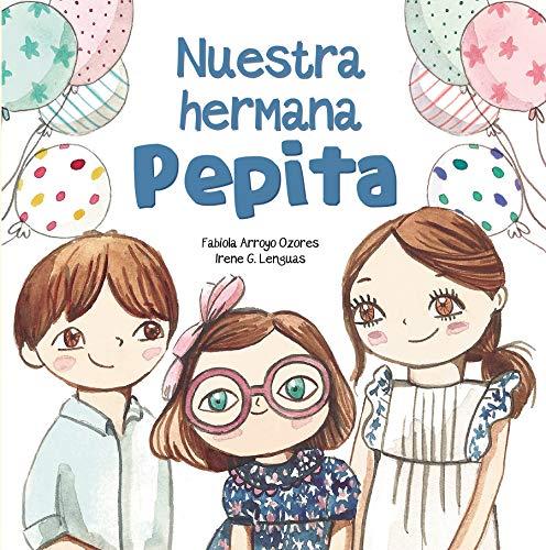Nuestra hermana Pepita (Emociones, valores y hábitos)