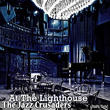 At the Lighthouse - The Jazz Crusaders
