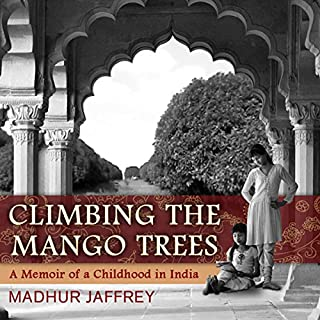 Climbing the Mango Trees: A Memoir of a Childhood in India                   Written by:                                                                                                                                 Madhur Jaffrey                               Narrated by:                                                                                                                                 Sumeet Bharati                      Length: 7 hrs and 13 mins     Not rated yet     Overall 0.0