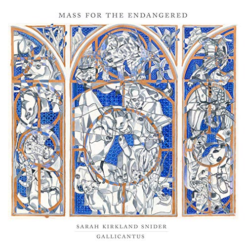 Sarah Kirkland Snider: Mass for the Endangered