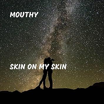 Skin On My Skin