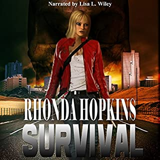 Survival     Survival Series Book 1              By:                                                                                                                                 Rhonda Hopkins                               Narrated by:                                                                                                                                 Lisa L. Wiley                      Length: 1 hr and 18 mins     22 ratings     Overall 4.3