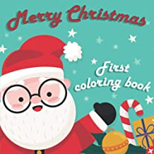 Merry Christmas First Coloring Book: Fun Coloring Books for Toddlers & Kids Ages 1, 2 & 3 - Easy Designs Pages for Christm...