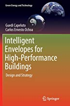Intelligent Envelopes for High-Performance Buildings: Design and Strategy (Green Energy and Technology)