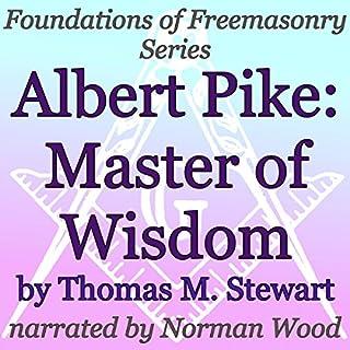 Albert Pike: Master of Wisdom audiobook cover art
