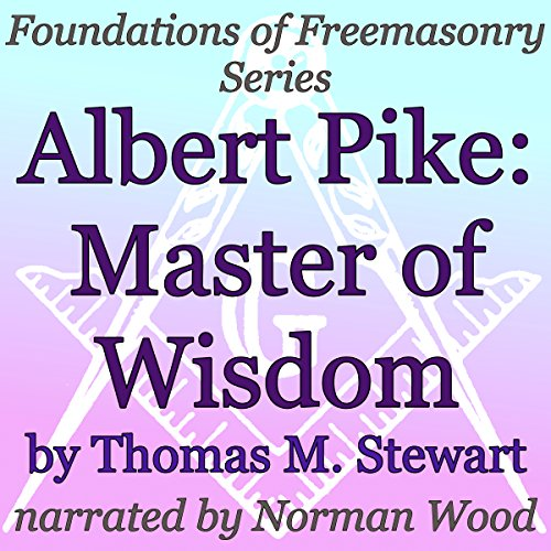 Albert Pike: Master of Wisdom audiobook cover art