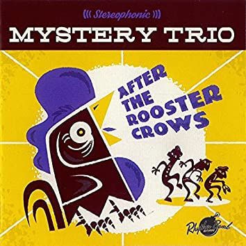 After the Rooster Crows