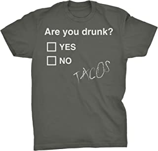 Funny Alcohol Drinking Shirt - are You Drunk - Tacos