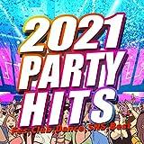 2021 PARTY HITS -Fes, Club, Dance, SNS, Best-