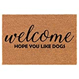 Coir Doormat Front Door Mat New Home Closing Housewarming Gift Welcome Hope You Like Dogs Funny (30' x 18' Standard)