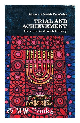 Trial and achievement: Currents in Jewish history (from 313) (Library of Jewish knowledge)の詳細を見る