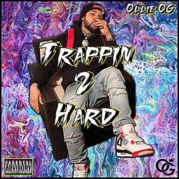 Trappin' 2 Hard