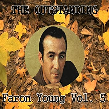The Outstanding Faron Young, Vol. 5