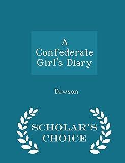 A Confederate Girl's Diary - Scholar's Choice Edition