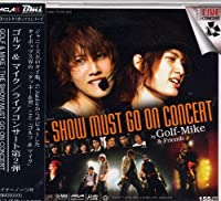 The Show Must go on Concert (初回限定版)