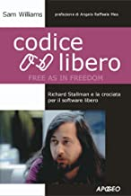 Permalink to Codice Libero (Free as in Freedom): Richard Stallman e la crociata per il software libero (Cultura digitale) PDF